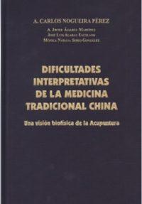 Dificultades Interpretativas de la Medicina Tradicional China – Una Visión Biofísica de la Acupuntura